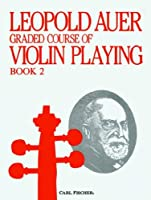 Graded Course of Violin Playing Book 2: Pre-Elementary