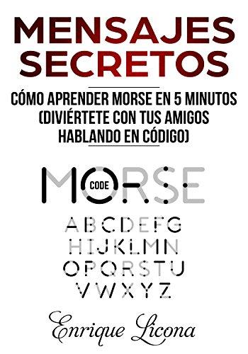 Mensajes Secretos: Cómo aprender Morse en 5 minutos (Diviértete con tus amigos hablando en código)