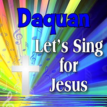 Daquan, Let's Sing For Jesus