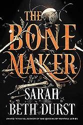 THE BONE MAKER, Sarah Beth Durst