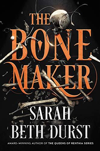 The Bone Maker: A Novel by [Sarah Beth Durst]
