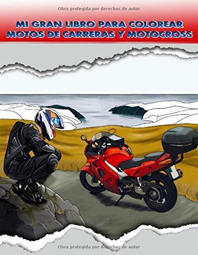 Mi Gran Libro para Colorear, Motos de Carreras y Motocross: Libro de deportes para niños. Libro de pintar para niños y adolescentes.