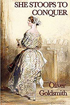 She Stoops to Conquer (Start Publishing) by [Oliver Goldsmith]