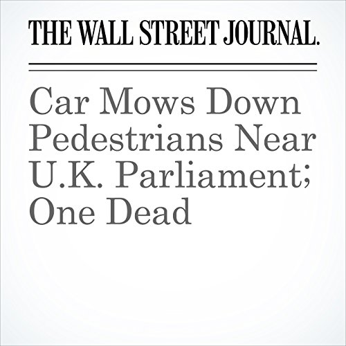 Car Mows Down Pedestrians Near U.K. Parliament; One Dead copertina