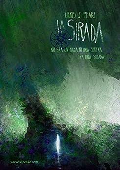 La Sirada (Spanish Edition) by [Chris J. Peake, Nacho Cañete]