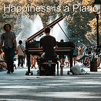 Happiness Is a Piano