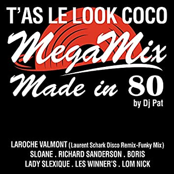 T'as le look coco (Megamix Made in 80 by Dj Pat) [Disco Remix - Funky Mix]