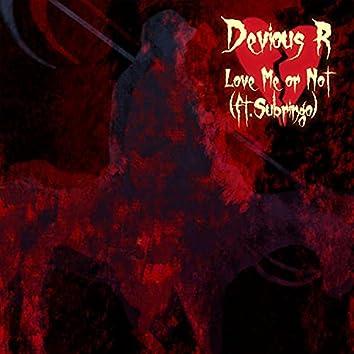 Love Me Or Not (feat. Subrigo)