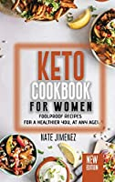 Ketogenic Cookbook for Women: Foolproof Recipes for a Healthier You, at Any Age!