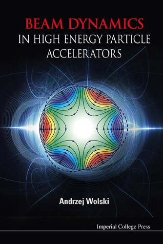 Beam Dynamics In High Energy Particle Accelerators (English Edition)