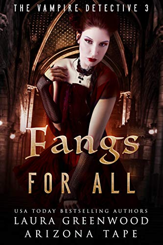 Fangs For All (The Vampire Detective Book 3) (English Edition)