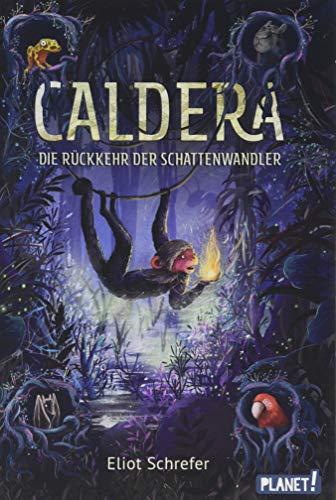Die Rückkehr der Schattenwandler (2) (Caldera, Band 2)