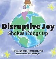 Disruptive Joy
