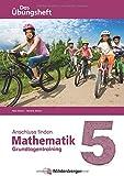 Anschluss finden – Mathematik 5: Das Übungsheft – Grundlagentraining zur Förderung und Integration
