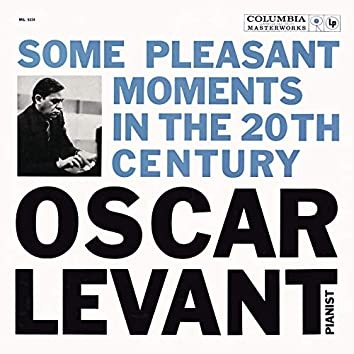 Oscar Levant - Some Pleasant Moments in the 20th Century