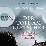Der Tote am Gletscher: Ein Fall für Commissario Grauner