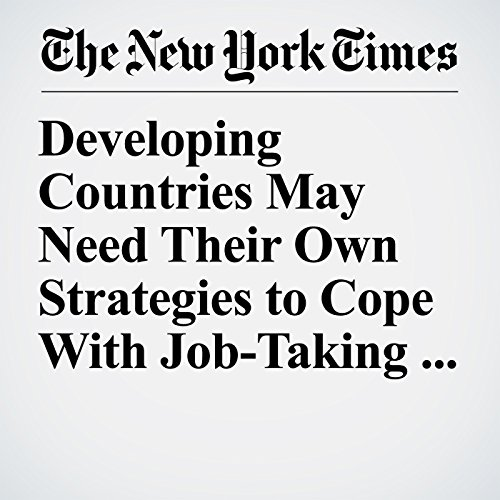 Developing Countries May Need Their Own Strategies to Cope With Job-Taking Robots copertina