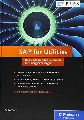 SAP for Utilities: So optimieren Sie Ihre Geschäftsprozesse mit SAP IS-U. Das umfassende Handbuch für Energieversorger. (SAP PRESS)