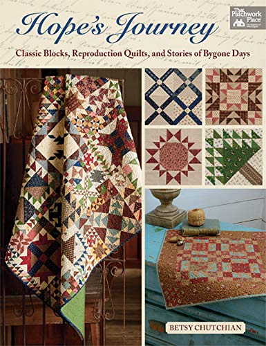 Hope's Journey: Classic Blocks, Reproduction Quilts, and Stories of Bygone Days (English Edition)