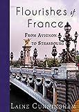 Flourishes of France: From Avignon to Strasbourg (Travel Photo Art)