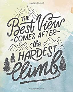 The best view comes after the hardest climb: Dot Grid Notebook 8x10 inches, Motivational quote journal 132 pages, (Inspirational Bullet Journal Series)