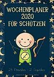 Wochenplaner 2020 für Schützen: Sternzeichen Terminplaner | Kalender für Schütze-Geborene | A4 | 1 Woche auf 2 Seiten | viel Platz für Skizzen, Termine, Aufgaben, Notizen