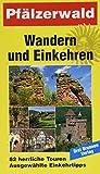 Pfälzerwald: Wandern und Einkehren Band 7