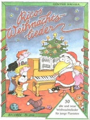 Ricos Weihnachtslieder: 30 alte und neue Weihnachtslieder für junge Pianisten