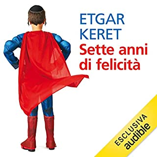 Sette anni di felicità                   Di:                                                                                                                                 Etgar Keret                               Letto da:                                                                                                                                 Rodolfo Baldini                      Durata:  4 ore e 25 min     12 recensioni     Totali 3,7