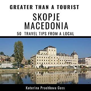 Greater Than a Tourist: Skopje, Macedonia cover art