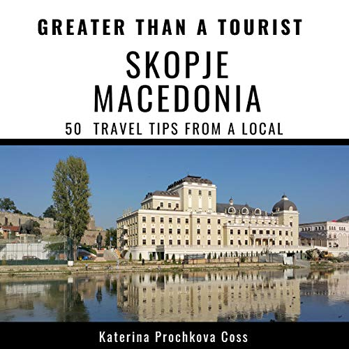 Couverture de Greater Than a Tourist: Skopje, Macedonia