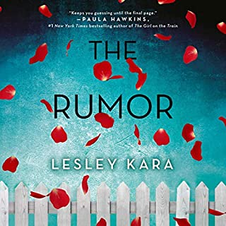 The Rumor     A Novel              By:                                                                                                                                 Lesley Kara                               Narrated by:                                                                                                                                 Karissa Vacker,                                                                                        Olivia Mackenzie-Smith                      Length: 9 hrs and 22 mins     Not rated yet     Overall 0.0