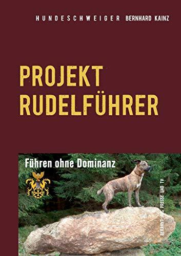 Hundeschweiger Projekt Rudelführer: Führen ohne Dominanz