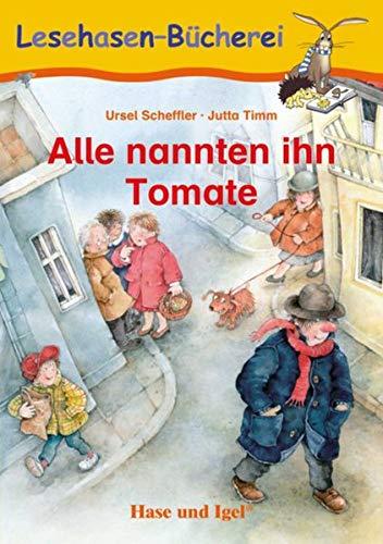 Alle nannten ihn Tomate: Schulausgabe (Lesehasen-Bücherei)