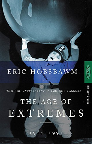 The Age Of Extremes: 1914-1991: The Short Twentieth Century