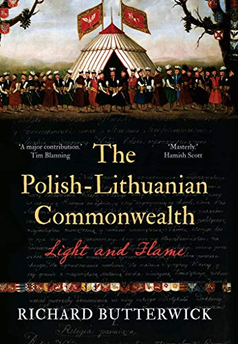 Compare Textbook Prices for The Polish-Lithuanian Commonwealth, 1733-1795: Light and Flame  ISBN 9780300252200 by Butterwick, Richard