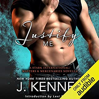 Justify Me     A Stark International/Masters and Mercenaries Novella              Written by:                                                                                                                                 J. Kenner                               Narrated by:                                                                                                                                 Ryan West                      Length: 2 hrs and 57 mins     Not rated yet     Overall 0.0