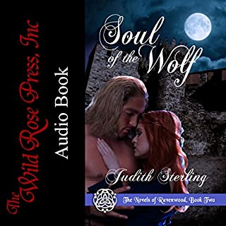 Soul of the Wolf      The Novels of Ravenwood, Book 2              By:                                                                                                                                 Judith Sterling                               Narrated by:                                                                                                                                 Rebecca McKernan                      Length: 5 hrs and 33 mins     5 ratings     Overall 4.2