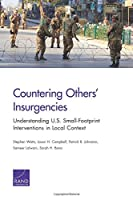 Countering Others' Insurgencies:Understanding U.S. Small-Footprint Interventions in Local Context