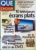 QUE CHOISIR [No 432] du 01/12/2005 - ACHATS SUR INTERNET - 10 TELE ECRANS PLATS - FOIES GRAS DE CANARD - 60 CHAMPAGNES - 14 ENREGISTREURS DE DVD.