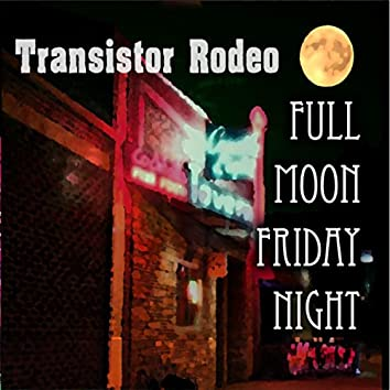 Full Moon Friday Night (Live)