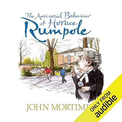 The Anti-Social Behaviour of Horace Rumpole cover art