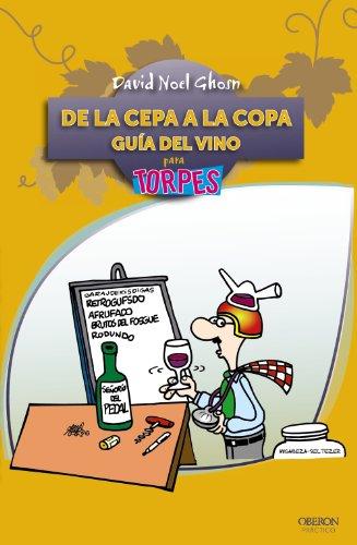De la cepa a la copa. Guía del Vino (Torpes 2.0 Bolsillo)
