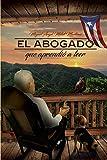 El abogado que aprendio a leer (Spanish Edition)