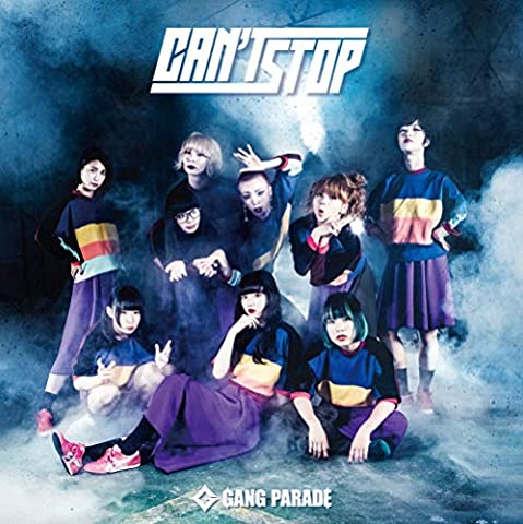 [Single]CAN'T STOP – GANG PARADE[FLAC + MP3]