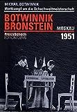 Der Schachwettkampf Botwinnik - Bronstein um die Weltmeisterschaft Moskau 1951 (Praxis Schach) - Igor Botwinnik