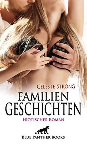 Familien Geschichten   Erotischer Roman: Heiß, nass und absolut versaut ...