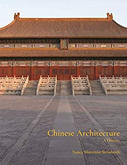 Chinese Architecture: A History (English Edition) par [Nancy Steinhardt]