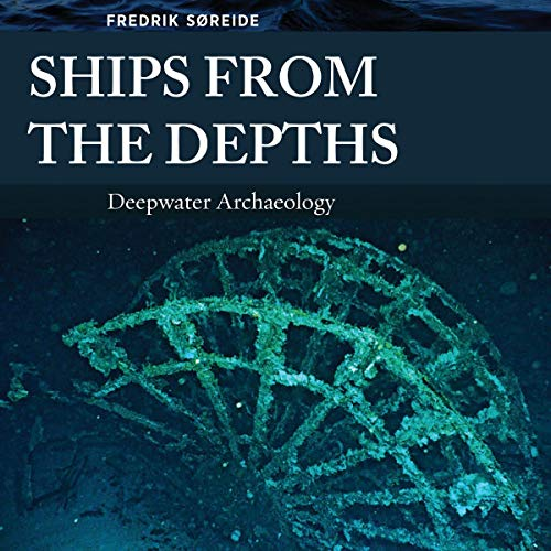Couverture de Ships from the Depths: Deepwater Archaeology