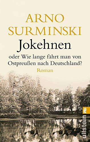 Jokehnen: oder Wie lange fährt man von Ostpreußen nach Deutschland? (0)